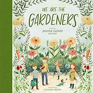 We Are the Gardeners                   By:                                                                                                                                 Joanna Gaines                               Narrated by:                                                                                                                                 Crew Gaines,                                                                                        Duke Gaines,                                                                                        Drake Gaines,                   and others                 Length: 9 mins     Not rated yet     Overall 0.0