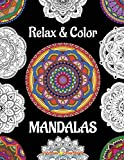 Relax & Color MANDALAS: Coloring Book for Adults Relaxation & Stress Relief (Mandala Coloring Books)