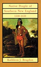 Native People of Southern New England, 1500–1650 (The Civilization of the American Indian Series)