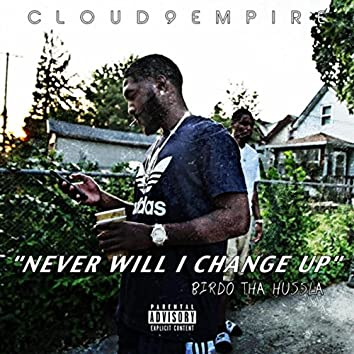 Never Will I Change Up