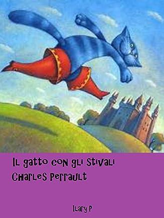 Il gatto con gli stivali: Le fiabe di Charles Perrault