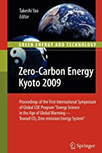 """Zero-Carbon Energy Kyoto 2009: Proceedings of the First International Symposium of Global COE Program """"Energy Science in the Age of Global Warming - Toward CO2 Zero-emission Energy System"""""""