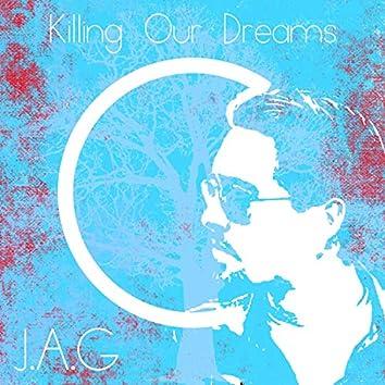 Killing Our Dreams