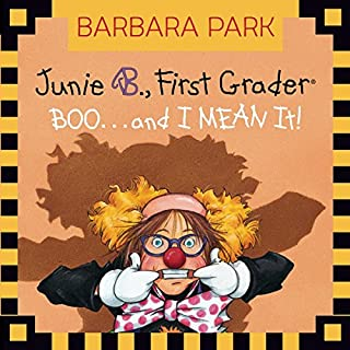 Junie B. Jones #24: BOO...and I MEAN It!                   Written by:                                                                                                                                 Barbara Park                               Narrated by:                                                                                                                                 Lana Quintal                      Length: 53 mins     Not rated yet     Overall 0.0