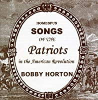 Homespun Songs of the Patriots in the American Rev