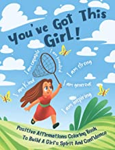 You've Got This Girl! Positive Affirmations Coloring Book To Build A Girl's Spirit And Confidence
