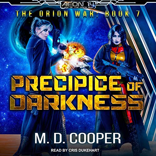 Precipice of Darkness     Orion War Series, Book 7              By:                                                                                                                                 M. D. Cooper                               Narrated by:                                                                                                                                 Cris Dukehart                      Length: 8 hrs and 54 mins     Not rated yet     Overall 0.0