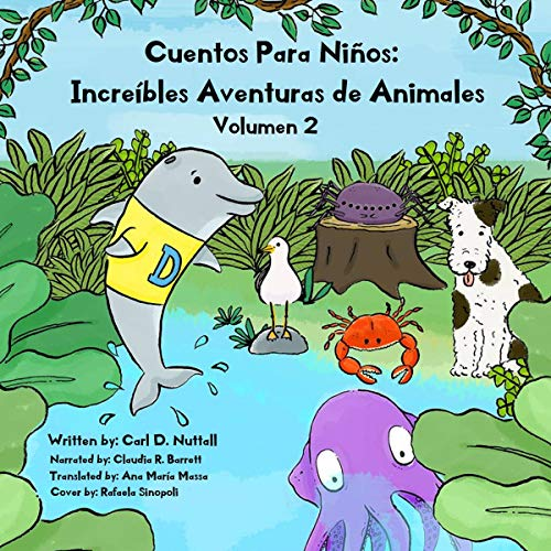 『Cuentos Para Niños: Increíbles Aventuras de Animales: Volumen 2 [Children's Tales: Incredible Animal Adventures: Volume 2]』のカバーアート