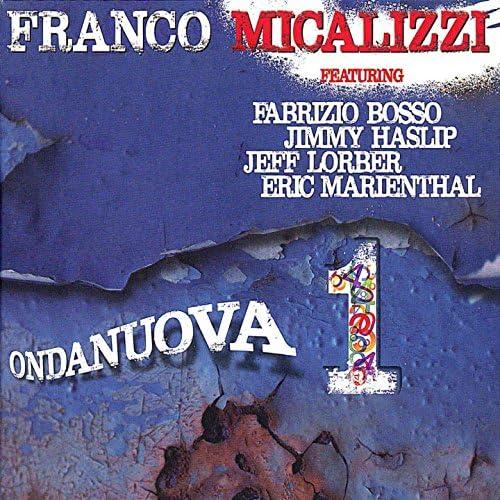 Franco Micalizzi feat. Fabrizio Bosso, Jimmy Haslip, Jeff Lorber & Eric Marienthal