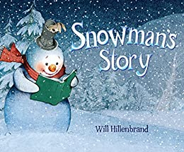 Snowman's Story by [Will Hillenbrand]