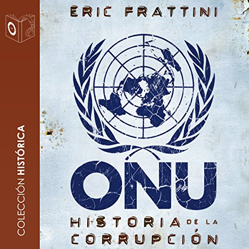 ONU Historia de la corrupción [UN History of Corruption] audiobook cover art