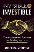 Permalink to Invisible to Investible: The engineered formula to funding success (English Edition) PDF