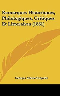 Remarques Historiques, Philologiques, Critiques Et Litteraires (1831)
