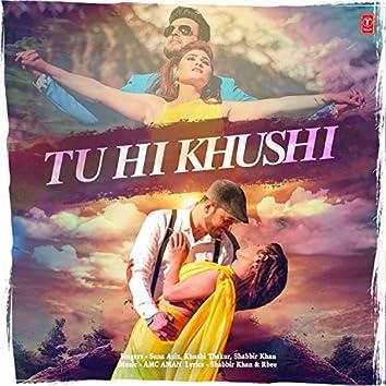 Tu Hi Khushi