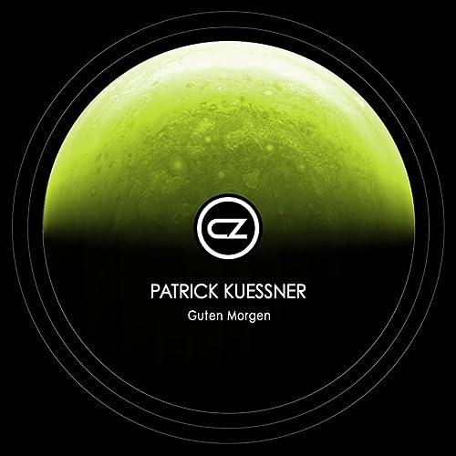 Guten Morgen By Patrick Kuessner On Amazon Music Amazoncom