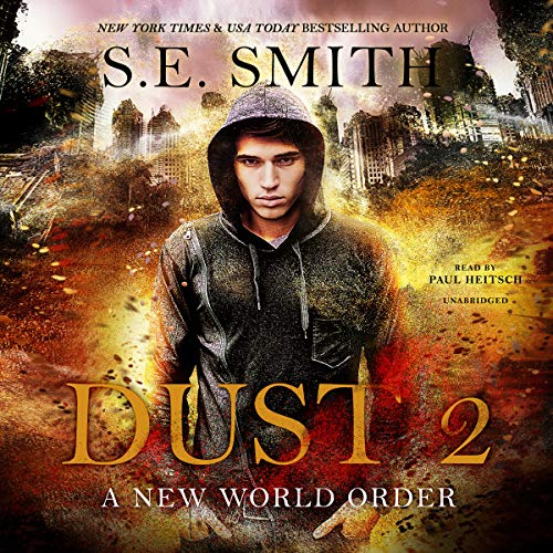 Dust 2: A New World Order     The Dust Series, Book 2              By:                                                                                                                                 S.E. Smith                               Narrated by:                                                                                                                                 Paul Heitsch                      Length: 5 hrs and 26 mins     12 ratings     Overall 4.7