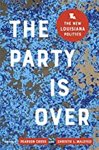 The Party Is Over: The New Louisiana Politics