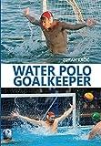 Water Polo Goalkeeper (English Edition)...