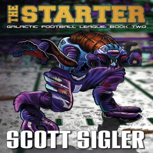The Starter     Galactic Football League, Book 2              By:                                                                                                                                 Scott Sigler                               Narrated by:                                                                                                                                 Scott Sigler                      Length: 14 hrs and 56 mins     8 ratings     Overall 5.0