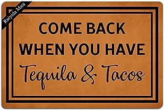 Ruiyida Come Back When You Have Tequila and Tacos Entrance Floor Mat Funny Doormat Door Mat Decorative Indoor Outdoor Doormat Non-Woven 23.6 by 15.7 Inch Machine Washable Fabric Top