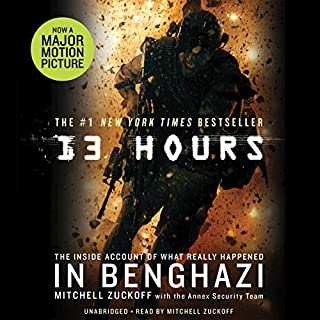 13 Hours     The Inside Account of What Really Happened in Benghazi              Written by:                                                                                                                                 Mitchell Zuckoff,                                                                                        Annex Security Team                               Narrated by:                                                                                                                                 Mitchell Zuckoff                      Length: 7 hrs and 43 mins     23 ratings     Overall 4.8