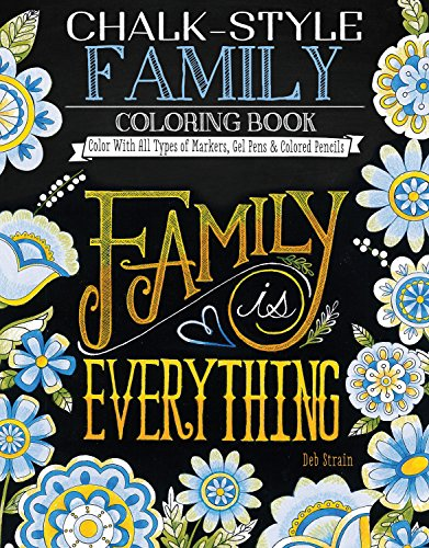 Price comparison product image Chalk-Style Family Coloring Book: Color With All Types of Markers,  Gel Pens & Colored Pencils (Design Originals) 32 Cozy Designs with Sayings Celebrating Families in the Rustic Folk Art Style of Chalk