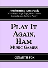 Play It Again, Ham: Music games for all ages (Performing Arts Pack)