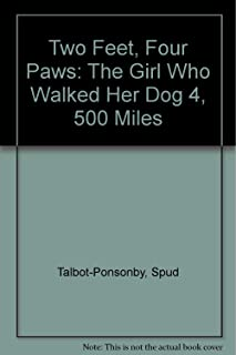 Two Feet, Four Paws: The Girl Who Walked Her Dog 4,500 Miles