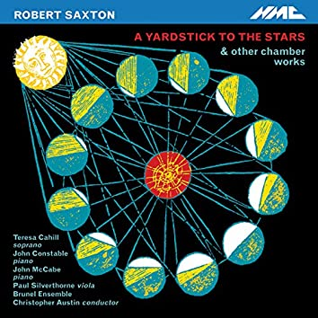 Robert Saxton: A Yardstick to the Stars & Other Works