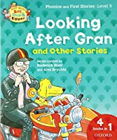 Oxford Reading Tree Read With Biff, Chip, and Kipper: Looking After Gran and Other Stories: Level 5 Phonics and First Stories