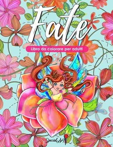 Fate - Libro da colorare per Adulti: Più di 50 bellissime Fate e foreste incantate. Libri da colorare antistress con disegni rilassanti. (Formato Grande, Idea Regalo)