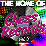 The Home of Chess Records Vol. 3