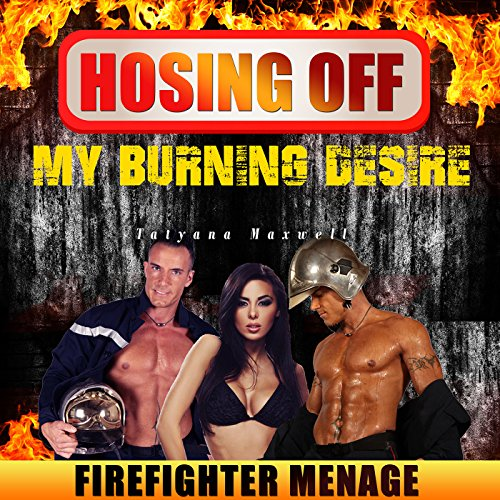 Hosing off My Burning Desire audiobook cover art