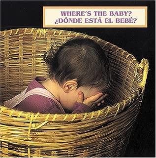 Where's the Baby?/¿Dónde está el bebé? (English/Spanish bilingual edition)