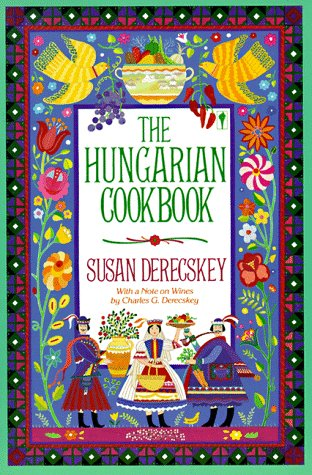 Compare Textbook Prices for The Hungarian Cookbook 60th ed. Edition ISBN 9780060914370 by Derecskey, Susan