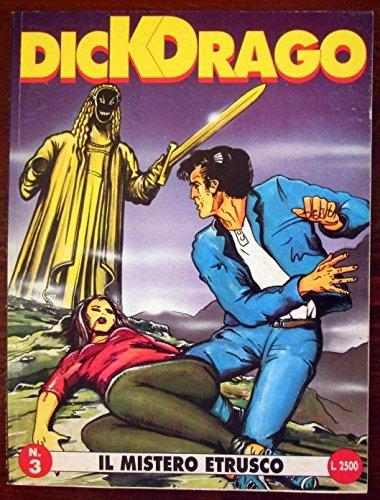 Dick Drago. Il mistero etrusco. N. 3. Mar 1994