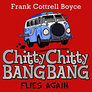 Chitty Chitty Bang Bang Flies Again                   By:                                                                                                                                 Frank Cottrell-Boyce                               Narrated by:                                                                                                                                 David Tennant                      Length: 4 hrs and 31 mins     14 ratings     Overall 4.4