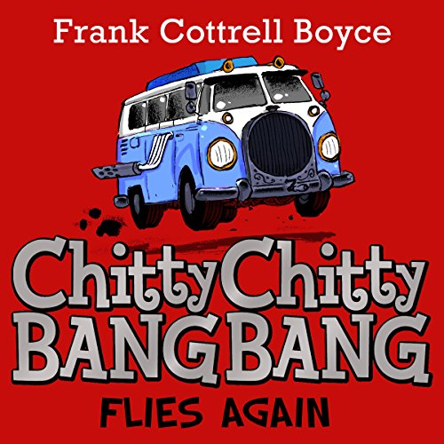 Chitty Chitty Bang Bang Flies Again                   By:                                                                                                                                 Frank Cottrell-Boyce                               Narrated by:                                                                                                                                 David Tennant                      Length: 4 hrs and 31 mins     1 rating     Overall 5.0