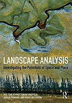 Landscape Analysis: Investigating the potentials of space and place by [Per Stahlschmidt, Simon Swaffield, Jorgen Primdahl, Vibeke Nellemann]