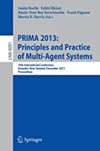 PRIMA 2013: Principles and Practice of Multi-Agent Systems: 16th International Conference, Dunedin, New Zealand, December 1-6, 2013. Proceedings