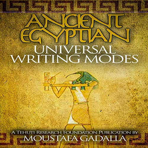 The Ancient Egyptian Universal Writing Modes  By  cover art