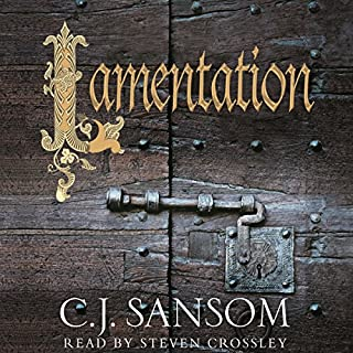 Lamentation     Shardlake, Book 6              By:                                                                                                                                 C. J. Sansom                               Narrated by:                                                                                                                                 Steven Crossley                      Length: 25 hrs and 19 mins     1,088 ratings     Overall 4.6