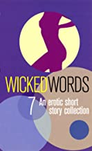 Wicked Words 7: An Erotic Short Story Collection