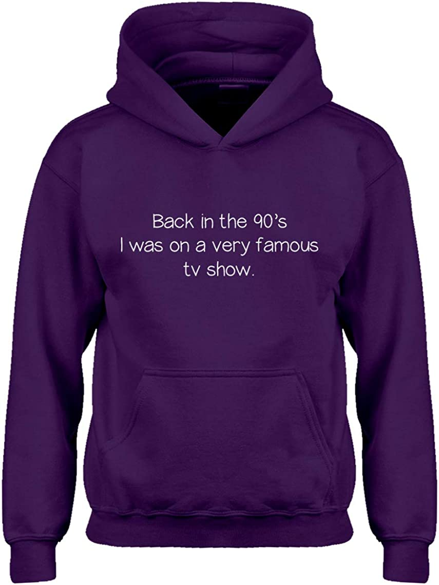 Back in The 90s I was on a Very Famous TV Show Hoodie for Kids