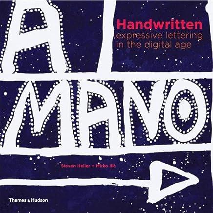 Handwritten: Expressive Lettering in the Digital Age by Steven Heller (2006-05-15)
