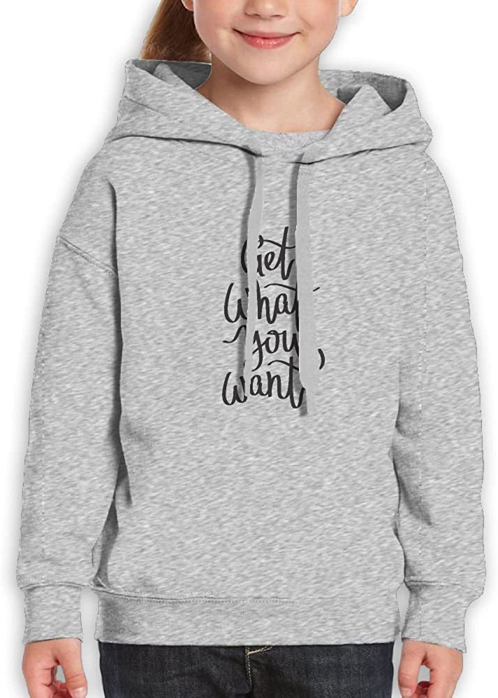 DTMN7 Get What You Want 2018 Style Printed 100/% Cotton Hoodie For Kids Unisex Spring Autumn Winter