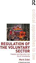 Regulation of the Voluntary Sector: Freedom and Security in an Era of Uncertainty (Critical Approaches to Law)