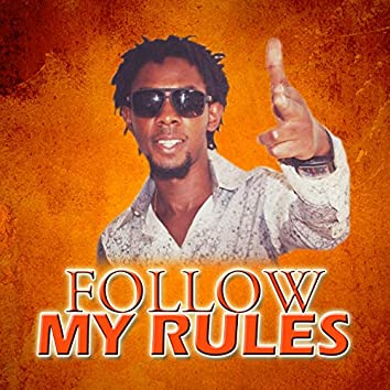 Follow My Rules (feat. Neithan)