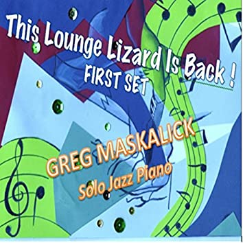 This Lounge Lizard Is Back!: First Set