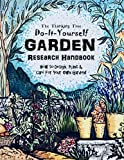 Do-It-Yourself Garden Research Handbook - The Thinking Tree: How to Design, Plant, & Care for Your Own Garden! Homeschooling Science, Nature & Home Economics